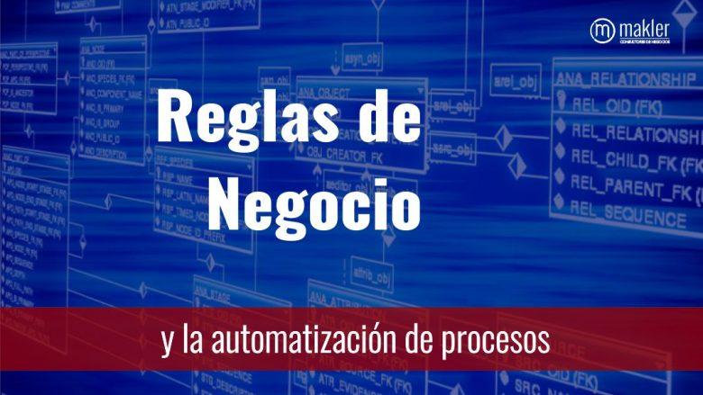 las reglas de negocio y la automatización de procesos